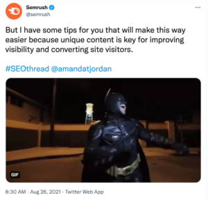 """SEMrush tweet of smiling, dancing Batman with the text, """"But I have some tips for you that will make this way easier because unique content is key for improving visibility and converting site visitors. """""""